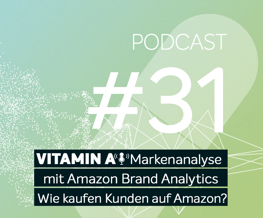 Podcast #31 | Markenanalyse mit Amazon Brand Analytics | Wie kaufen Kunden auf Amazon?