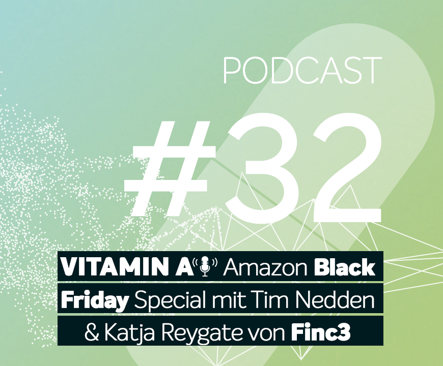 Podcast #32 | Amazon Black Friday Special mit Tim Nedden und Katja Reygate von Finc3 Commerce