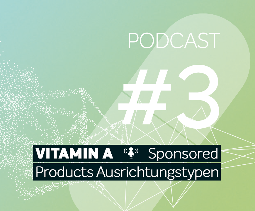 Podcast #3 | Sponsored Products Ausrichtungstypen