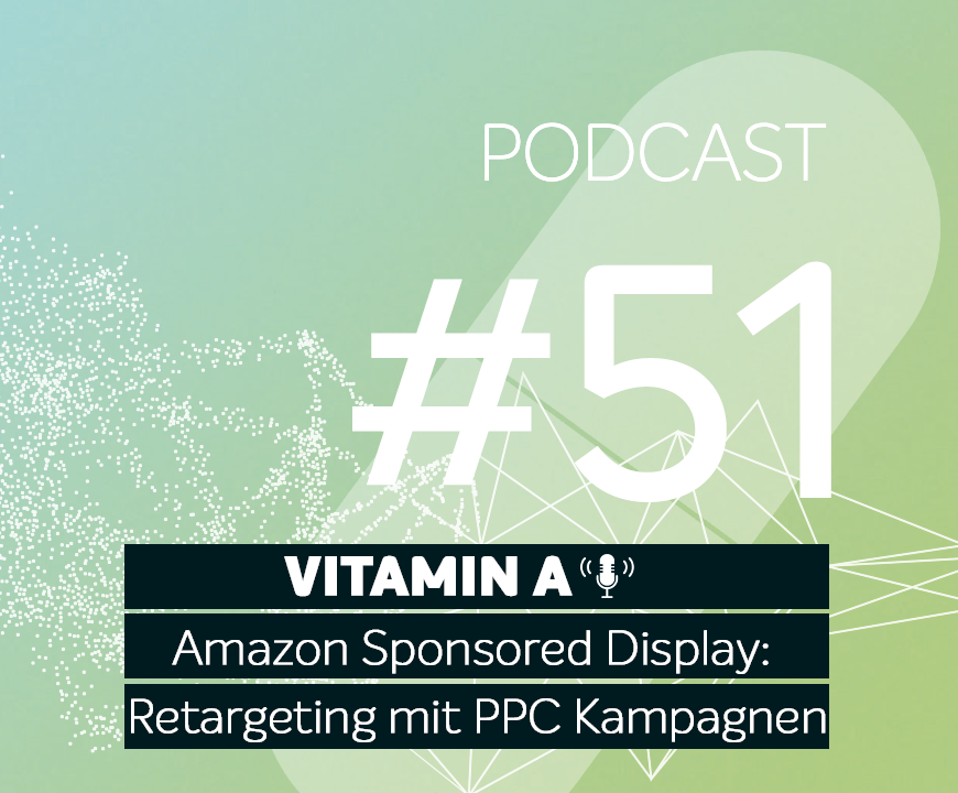 Podcast #51 | Sponsored Display: Retargeting mit PPC Kampagnen