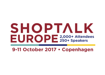Shoptalk Europe: 9 – 11 October 2017, Copenhagen